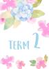 Watercolour Flowers 2 - Term 2