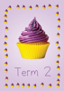 Cup Cakes 1 - Term 2