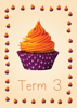 Cup Cakes 1 - Term 3